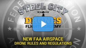 New FAA Rules and Regulation For Drones - Steel City Drones Flight Academy