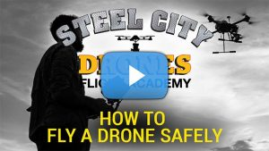 How to Fly Drones Safely - Steel City Drones Flight Academy