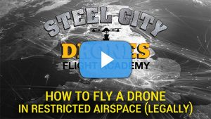 How to fly a drone in restricted airspace - Steel City Drones Flight Academy