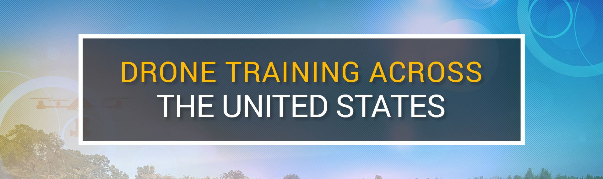 Drones Training Across The United States - Steel City Drones Flight Academy