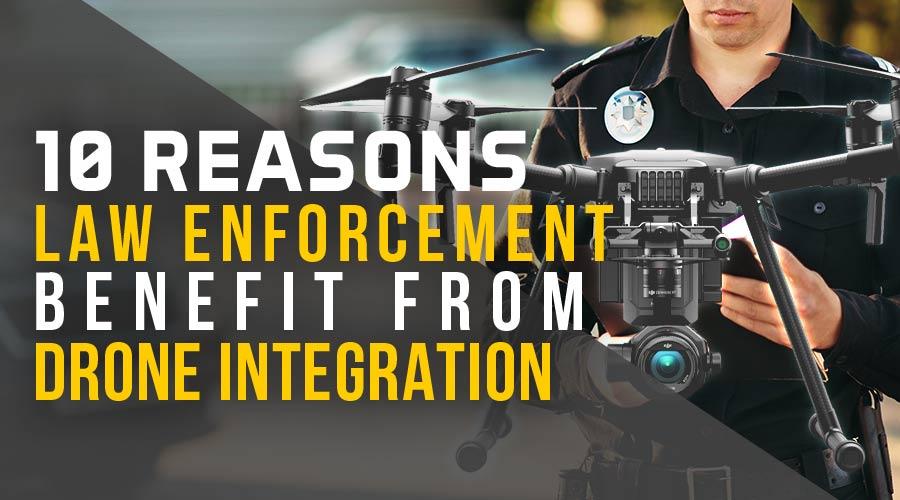10 Reasons Law Enforcement Benefit From Drones - Steel City Drones Flight Academy