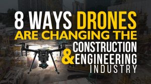 8 Ways Drones Are Changing The Construction and Engineering Industry - Steel City Drones Flight Academy