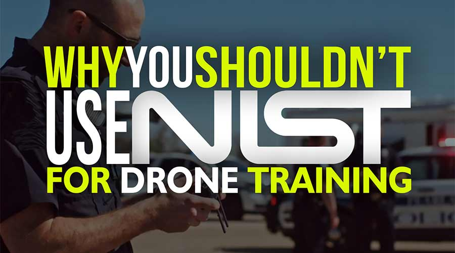 Evaluation on using NIST for drone training - Public Safety - Steel City Drones Flight Academy